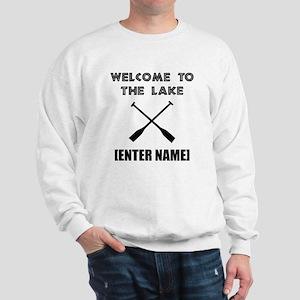 Welcome Lake [Personalize It!] Sweatshirt